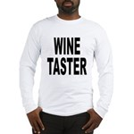 Wine Taster Long Sleeve T-Shirt