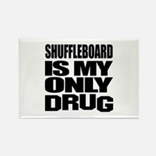Shuffleboard Is My Only Drug Rectangle Magnet