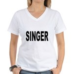 Singer (Front) Women's V-Neck T-Shirt