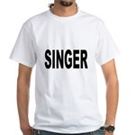 Singer White T-Shirt
