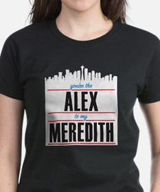 Grey's Alex to my Meredith Tee