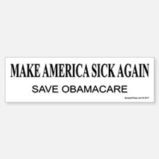 Make America Sick Again Bumper Bumper Bumper Sticker