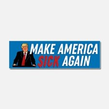 Trump Make America Sick Again Car Magnet 10 x 3