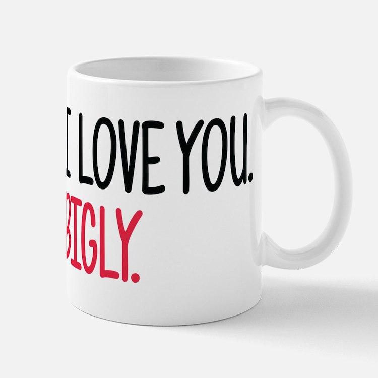 I Love You Bigly Mug