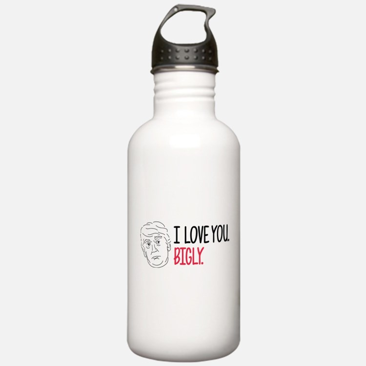 I Love You Bigly Water Bottle