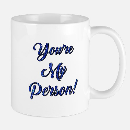 YOU'RE MY PERSON! Mugs