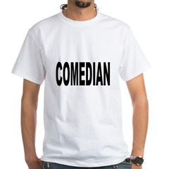 Comedian (Front) White T-Shirt