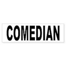 Comedian Bumper Bumper Sticker