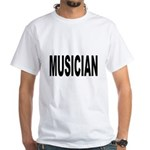 Musician (Front) White T-Shirt