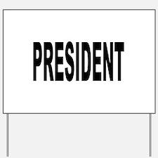 President Yard Sign