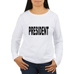 President (Front) Women's Long Sleeve T-Shirt