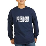 President (Front) Long Sleeve Dark T-Shirt
