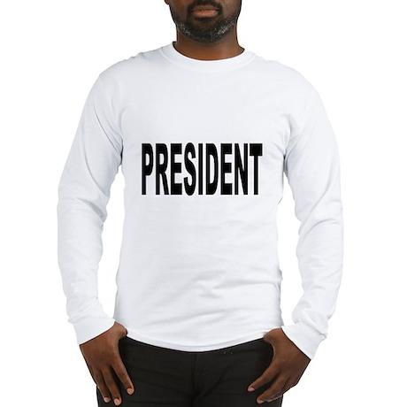 President Long Sleeve T-Shirt