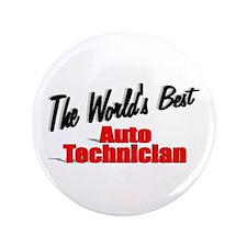 """The World's Best Auto Technician"" 3.5"" Button"