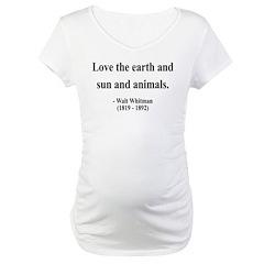 Walter Whitman 9 Maternity T-Shirt