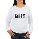 Gym Rat (Front) Women's Long Sleeve T-Shirt