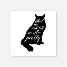 Feed Me, Tell Me I'm Pretty Sticker