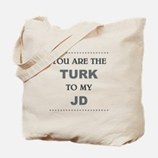 TURK to my JD Tote Bag