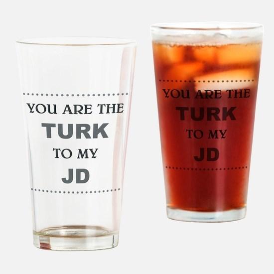 TURK to my JD Drinking Glass