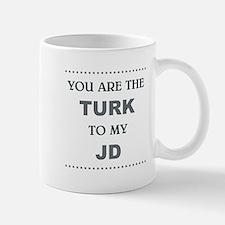 TURK to my JD Mugs