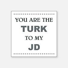 TURK to my JD Sticker
