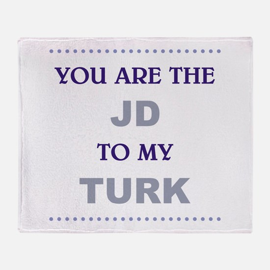 JD to my TURK Throw Blanket