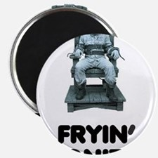 FRYIN TONITE! ELECTRIC CHAIR! Magnets