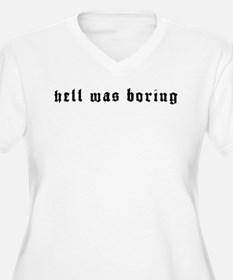 Hell was Boring Plus Size T-Shirt
