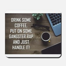 DRINK SOME COFFEE... Mousepad