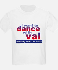 I Want to Dance with Val T-Shirt