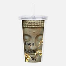 Have a Buddhaful Day Acrylic Double-wall Tumbler