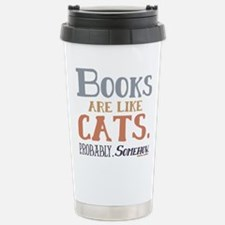 Books are like cats Gre Stainless Steel Travel Mug