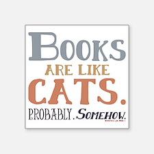 Books are like cats Grey Sticker