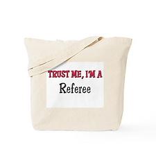 Trust Me I'm a Referee Tote Bag