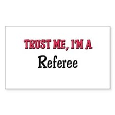 Trust Me I'm a Referee Rectangle Decal