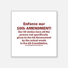 "Enforce 10th Amendment Square Sticker 3"" x 3"""