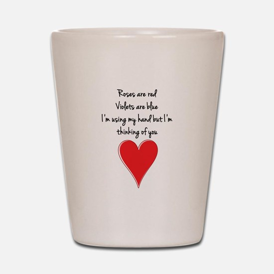 Roses are red, violets are blue, I' Shot Glass
