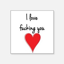 I Love Fucking You - Heart and Typography Sticker