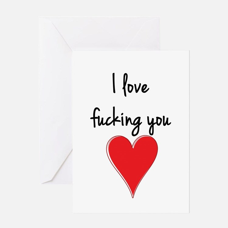 I Love Fucking You - Heart and Typo Greeting Cards