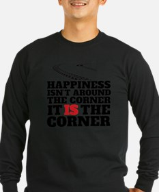 Happiness Isn't Around The Cor Long Sleeve T-Shirt