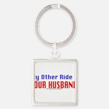 My Other Ride is Your Husband Keychains