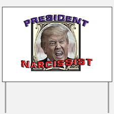 TRUMP: President Narcissist Yard Sign