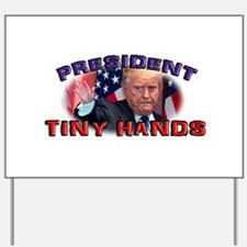 TRUMP: President Tiny Hands Yard Sign