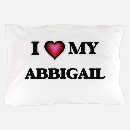 I love my Abbigail Pillow Case