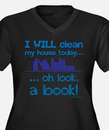 Clean house, Oh look! A Book! Plus Size T-Shirt