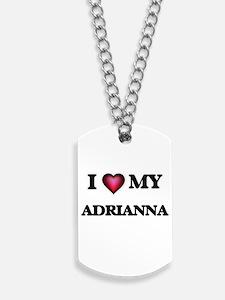 I love my Adrianna Dog Tags