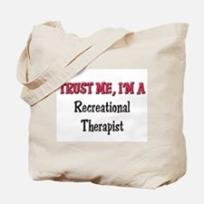Trust Me I'm a Recreational Therapist Tote Bag