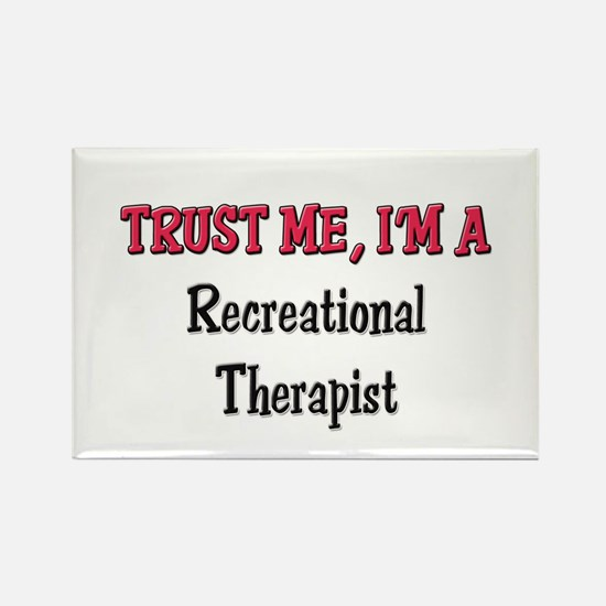 Trust Me I'm a Recreational Therapist Rectangle Ma