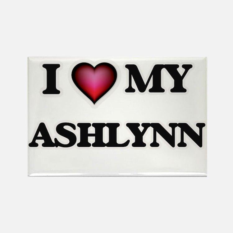 I love my Ashlynn Magnets