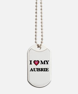 I love my Aubrie Dog Tags